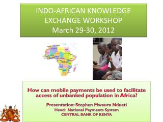 INDO-AFRICAN KNOWLEDGE EXCHANGE WORKSHOP March 29-30, 2012