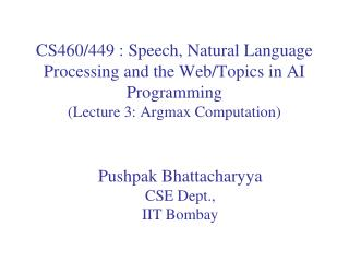 Pushpak Bhattacharyya CSE Dept.,  IIT Bombay