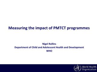 Measuring the impact of PMTCT programmes