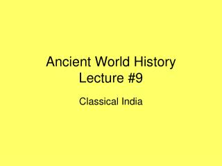 Ancient World History Lecture #9