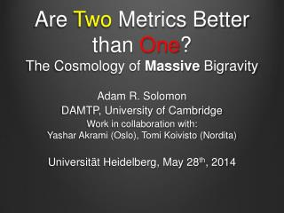 Are  Two  Metrics Better than  One ? The Cosmology of  Massive  Bigravity