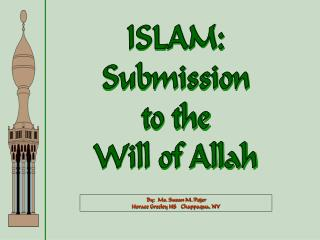 ISLAM: Submission to the Will of Allah