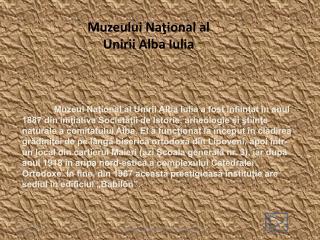 Muzeului Naţional al Unirii Alba Iulia