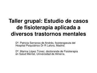 Taller grupal: Estudio de casos de fisioterapia aplicada a diversos trastornos mentales