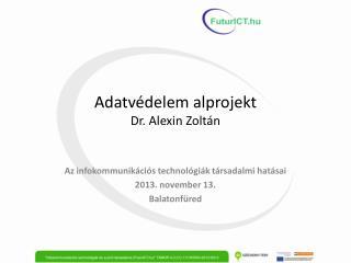 Adatvédelem alprojekt Dr. Alexin Zoltán
