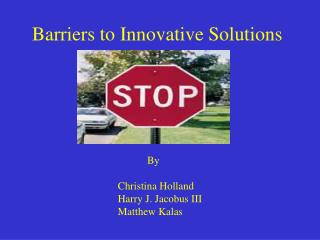 Barriers to Innovative Solutions