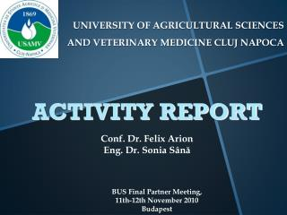 UNIVERSITY OF AGRICULTURAL SCIENCES AND VETERINARY MEDICINE CLUJ NAPOCA