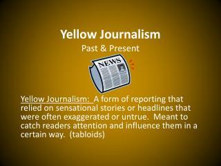 Yellow Journalism Past & Present