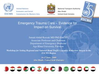 Junaid Abdul Razzak MD PhD FACEP Associate Professor and Chairman Department of Emergency Medicine