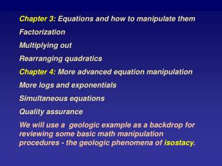 Chapter 3:  Equations and how to manipulate them Factorization Multiplying out