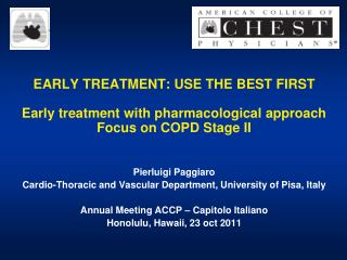 Pierluigi Paggiaro Cardio-Thoracic and Vascular Department, University of Pisa, Italy