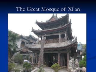 The Great Mosque of Xi � an