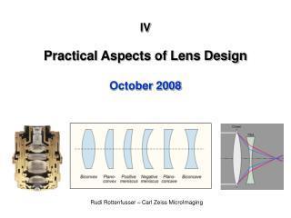 IV Practical Aspects of Lens Design October 2008