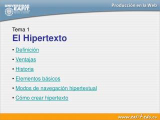 Tema 1 El Hipertexto Definición Ventajas Historia Elementos básicos