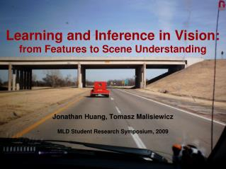 Learning and Inference in Vision:  from Features to Scene Understanding
