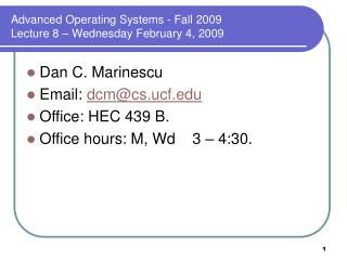 Advanced Operating Systems - Fall 2009 Lecture 8   Wednesday February 4, 2009