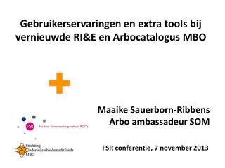 Gebruikerservaringen en extra tools bij vernieuwde RI&E en Arbocatalogus MBO