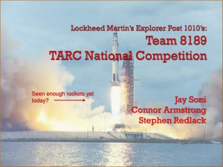 Lockheed Martin's Explorer Post 1010's: Team 8189 TARC National Competition