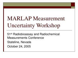 MARLAP Measurement Uncertainty Workshop