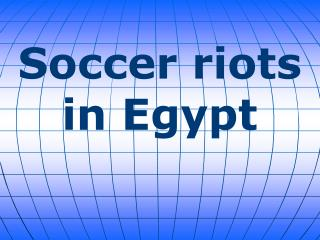 Soccer riots in Egypt