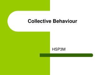 Collective Behaviour