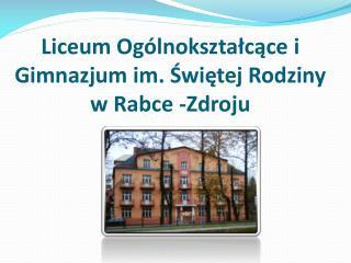 Liceum Ogólnokształcące i Gimnazjum im. Świętej Rodziny w Rabce -Zdroju