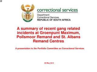 A presentation to t he  Portfolio Committee on Correctional Services