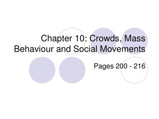 Chapter 10: Crowds, Mass Behaviour and Social Movements