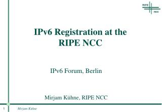 IPv6 Registration at the  RIPE NCC