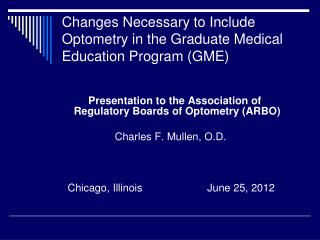 Changes Necessary to Include Optometry in the Graduate Medical Education Program (GME)