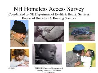 NH Homeless Access Survey Coordinated by NH Department of Health  Human Services Bureau of Homeless  Housing Services
