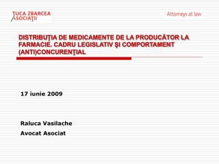 17 iunie 200 9 Raluca Vasilache Avocat Asociat