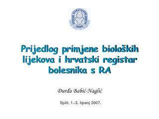 Prijedlog primjene biolo kih lijekova i hrvatski registar bolesnika s RA