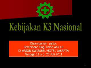 Kebijakan K3 Nasional