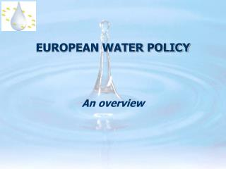 EUROPEAN WATER POLICY