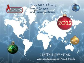 HAPPY  NEW  YEAR ! Wish you :  Miguelángel Ariza &  Family