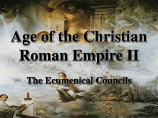 Age of the Christian Roman Empire II