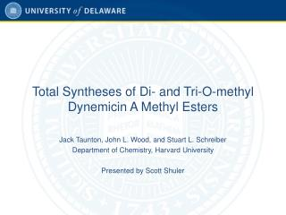 Total Syntheses of Di- and Tri-O-methyl Dynemicin A Methyl Esters