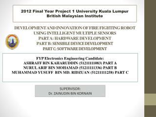 FYP Electronics Engineering Candidate: ASHRAFF BIN KAHARUDDIN (51211111083) PART A
