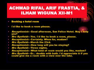 ACHMAD RIFAI, ARIF FRASTIA, & ILHAM WIGUNA XII-M1