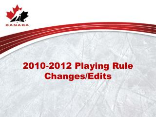 2010-2012 Playing Rule Changes/Edits