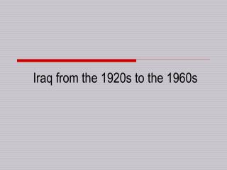 Iraq from the 1920s to the 1960s