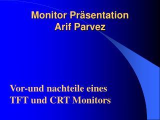 Monitor Präsentation  Arif Parvez
