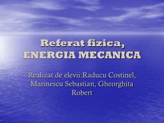 Referat fizica,  ENERGIA MECANICA