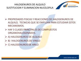 HALOGENUROS DE ALQUILO SUSTITUCION Y ELIMINACION NUCELOFILA