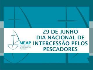 29 DE JUNHO DIA NACIONAL DE INTERCESSÃO PELOS PESCADORES