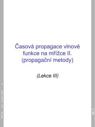 Časová propagace vlnové funkce na mřížce I I . ( propaga ční metody)