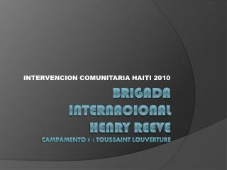 BRIGADA INTERNACIONAL   HENRY REEVE CAMPAMENTO # 1 TOUSSAINT LOUVERTURE