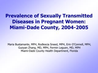 Prevalence of Sexually Transmitted Diseases in Pregnant Women:  Miami-Dade County, 2004-2005