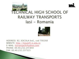 TECHNICAL HIGH SCHOOL OF RAILWAY TRANSPORTS Iasi - Romania